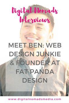 Digital Nomads Interviews - Meet Ben - Web Design Junkie & Founder at Fat Panda Design - digitalnomadsmedia.com