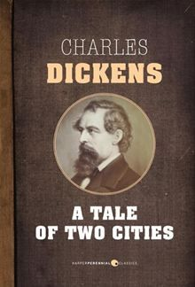 A Tale of Two Cities by Charles Dickens.