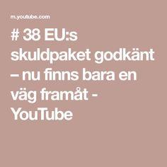 # 38 EU:s skuldpaket godkänt – nu finns bara en väg framåt - YouTube Youtube, Youtubers, Youtube Movies