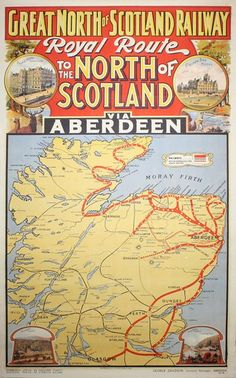 Royal Route to the North of Scotland 1914 travel poster map depicts Great North of Scotland Railway route extending to far north of Scotland, UK North Scotland, Scotland Map, Aberdeen Scotland, Scotland Tourism, Scotland Travel, Ireland Travel, Vintage Maps, Vintage Travel Posters, Vintage Antiques