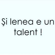 Si lenea e talent! Motivational Quotes, Funny Quotes, Funny Memes, Jokes, Inspirational Quotes, Let Me Down, Messages, True Words, In My Feelings