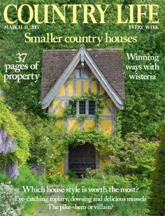 Country life is the quintessential english magazine. Country Life Magazine, Small Country Homes, English Magazine, Design Loft, Uk Today, Gardening For Beginners, About Uk, Old World, Property For Sale