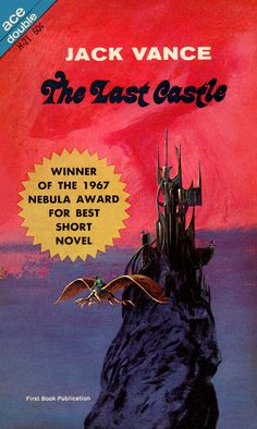 The Last Castle | The Last Castle, by Jack Vance Ace Double H-21, 1967 Cover art by Jack Gaughan