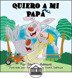 Libro para niños: Quiero a mi Papá - libros para niños en español, libros infantiles: I Love My Dad (spanish childrens books) spanish kids (I Love to...) de Shelley Admont ✿ Libros infantiles y juveniles - (De 0 a 3 años) ✿