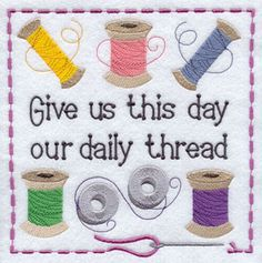Machine Embroidery Patterns Machine Embroidery Designs at Embroidery Library! - New This Week My Sewing Room, Sewing Art, Sewing Crafts, Machine Embroidery Projects, Quilting Projects, Sewing Projects, Sewing Humor, Quilting Quotes, Sewing Quotes