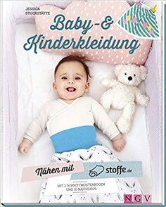 #Nähen mit stoffe.de - Baby- & #Kinderkleidung: Mit #Schnittmusterbogen & 10 #Nähvideos: #Anleitung Amazon.de: Jessica Stuckstätte: Bücher (Werbelink)