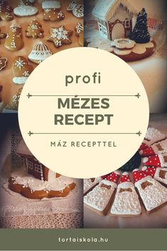 Tökéletes mézes recept, profitól, mázzal együtt – Tortaiskola Christmas Dishes, White Christmas, Christmas Holidays, Xmas Cookies, Cake Cookies, Salty Snacks, What To Cook, No Bake Cake, Food And Drink