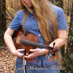 Fiddling in the Ozark Mountain Forests.....our very own Ozark Mountain Fiddler