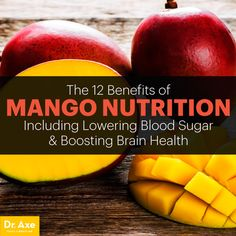 Mango nutrition - Dr. Axe http://www.draxe.com #health #holistic #natural