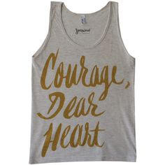 Courage Dear Heart Tank Narnia Unisex Shirt ($25) ❤ liked on Polyvore featuring tops, courage, narnia, shirts, tank tops, heart tank top, print tank, print tank top, women tops and singlet