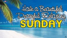 Have A Beautiful Sunday, Have A Great Sunday, Happy Sunday Everyone, Good Morning Sunday Images, Morning Gif, Good Morning Quotes, Sunday Morning, Weekday Quotes, Sunday Quotes