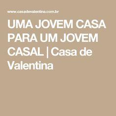 UMA JOVEM CASA PARA UM JOVEM CASAL   Casa de Valentina