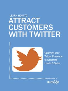 How to Attract Customers with Twitter, a publication of @HubSpot
