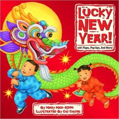 Lucky New Year! with Flaps, Pop-Ups, and More!: Mary Man-Kong, Chi Chung: 9780375852244: Amazon.com: Books