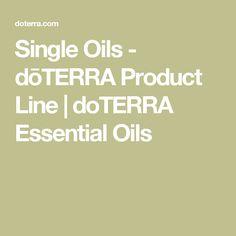Single Oils - dōTERRA Product Line | doTERRA Essential Oils