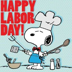 Snoopy. ..every day is Labor Day!