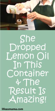 She Dropped Lemon Oil In This Container... The Result Is Amazing!