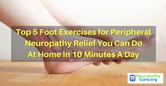 Top 5 Foot Exercises for Peripheral Neuropathy Relief Foot Exercises, Balance Exercises, Stretches, Peripheral Neuropathy, Reflexology Massage, Foot Massage, Plantar Fasciitis Exercises, Leg Pain, Health And Fitness