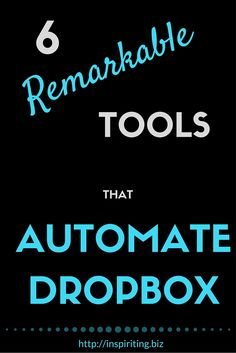 6 Remarkable Tools that Automate Dropbox