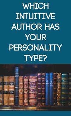 Discover which intuitive author has YOUR personality type! #INFJ #INTJ #INFP #INTP #ENTJ #ENTP #ENFP