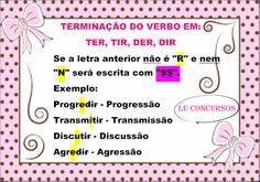 Lu Concursos: TERMINAÇÃO DOS VERBOS TER, TIR, DER, DIR ESCRITA C...