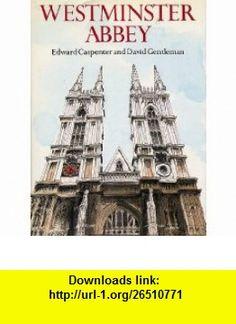 Westminster Abbey (9780297790853) Edward Carpenter , ISBN-10: 0297790854  , ISBN-13: 978-0297790853 ,  , tutorials , pdf , ebook , torrent , downloads , rapidshare , filesonic , hotfile , megaupload , fileserve