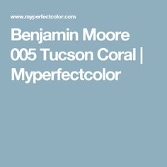 Benjamin Moore 005 Tucson Coral | Myperfectcolor