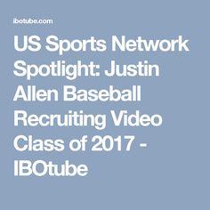 US Sports Network Spotlight: Justin Allen Baseball Recruiting Video Class of 2017 - IBOtube