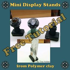 Polymer Clay Bytes! - Tina Holden's Beadcomber: Polymer Clay Tutorial - Make Mini Display Stands
