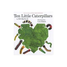 Ten Little Caterpillars - by Bill Martin (Hardcover) Counting Rhymes, Counting Books, Insect Body Parts, Planting A Rainbow, Bill Martin, Leaf Man, Chicka Chicka Boom Boom, Collage Artwork, Very Hungry Caterpillar