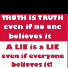 The truth ALWAYS comes out.