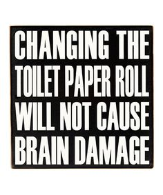Take a look at this Black & White 'Changing the Toilet Paper' Wall Art on zulily today!