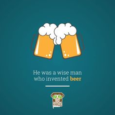 He was wisest of all, wasn't he?  #Beer #friends #faagio #Fun #Quote
