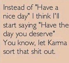 Let karma do its thang