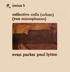 Evan Parker & Paul Lytton - Collective Calls (Urban) (Two Microphones) at Discogs