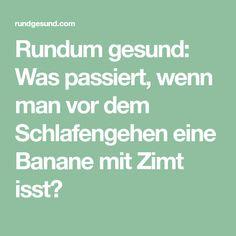 Rundum gesund: Was passiert, wenn man vor dem Schlafengehen eine Banane mit Zimt isst?
