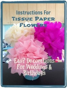 Instructions For Tissue Paper Flowers: Easy Decorations For Weddings And Birthdays