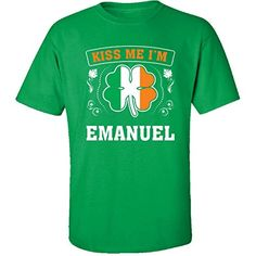 Kiss Me Im Emanuel And Irish St Patricks Day Gift  Adult Shirt <3 Click the VISIT button to view the St Patty's Day product details