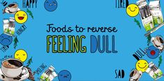 #Foods to reserve #feeling #dull #emotions