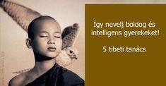 A tibetiek gyereknevelési tanácsai! Így nevelj boldog gyerekeket! - Ketkes.com