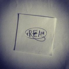 #C.R.E.A.M