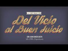 Del Vicio al Buen Juicio con Juan García Gaeta   en:La Silla Empoderada