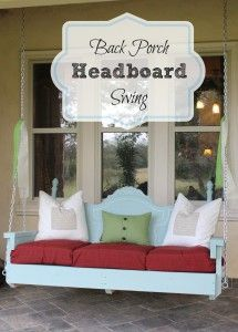 Summer Back Porch Headboard Swing-I love crafts like this im going to have to make me some of these because I could find these at thrift stores and paint them this would be a fun craft to do.