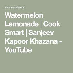 Watermelon Lemonade | Cook Smart | Sanjeev Kapoor Khazana - YouTube