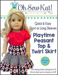 Doll Clothes pattern fits 18 dolls like American Girl -Playtime Peasant Top & Twirl Skirt, PDF pattern Doll Clothes Sewing Pattern fits 18 dolls like American Girl - Playtime Peasant Top and Twirl Skir Skirt Patterns Sewing, Doll Clothes Patterns, Doll Patterns, Clothing Patterns, Skirt Sewing, Girl Doll Clothes, Girl Dolls, Ag Dolls, Madame Alexander