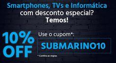 Cupom de 10% de Desconto em Smartphones TVs e Informática