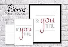 be YOU ti-ful. 8 x 10  bonus CARD. Instant by PrintsofLife on Etsy