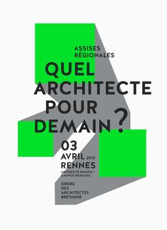 Assises de l'Architecture 2013 Poster Fonts, Graphic Posters, Grid System, Flyers, Layout Design, Real Life, Editorial, Typography, Graphic Design