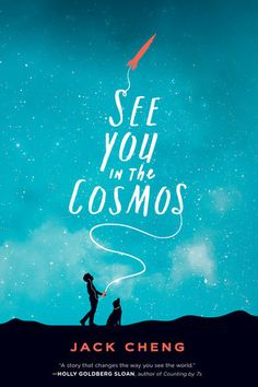 See You in the Cosmos by Jack Cheng | PenguinRandomHouse.com Amazing book I had to share from Penguin Random House