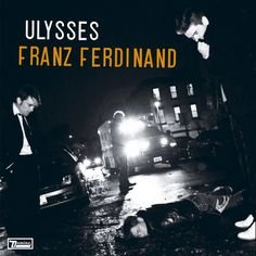 Franz Ferdinand - New kind of thrill
